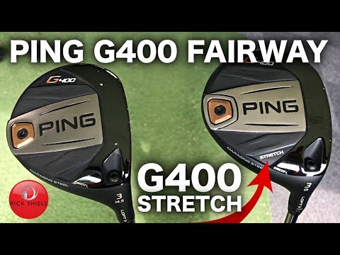 NEW PING G400 FAIRWAY WOOD & PING G400 STRETCH REVIEW