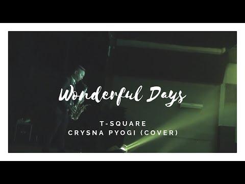 Wonderfull days - Tsquare