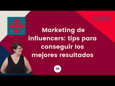 Marketing de influencers: tips para conseguir los mejores resultados