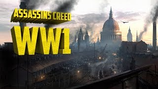 Why Assassins Creed in 'World War 1' Would Work
