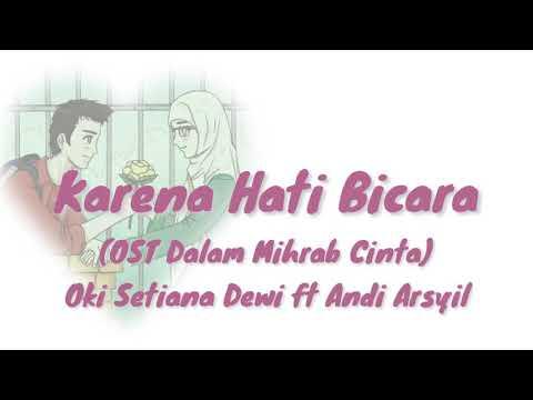 , title : 'Karena Hati Bicara (OST Dalam Mihrab Cinta) Oki Setiana Dewi ft Andi Arsyil   Video Lirik'