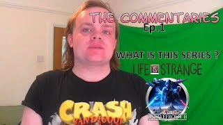 The Commentaries (Ep.1) - What is this , Life is strange on mobile and More.