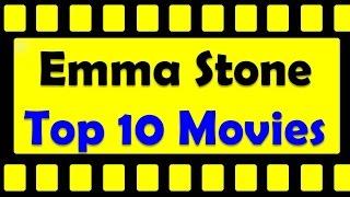 Top 10 Best Emma Stone Movies List