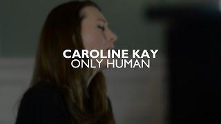 CAROLINE KAY - Only Human (Live Cheryl Cover)