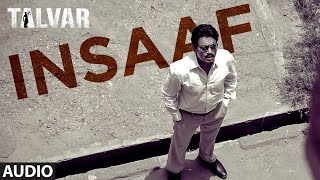 Insaaf Full AUDIO Song - Talvar | Irfan Khan, Konkona Sen