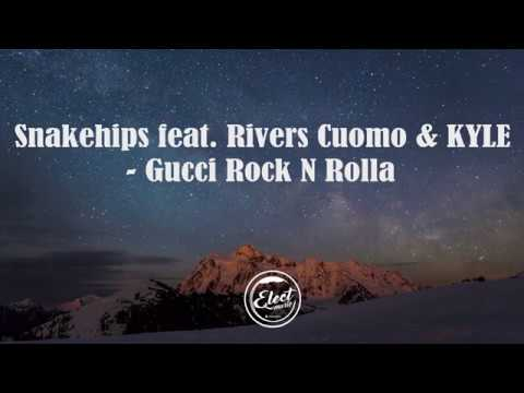 Snakehips - Gucci Rock N Rolla (Lyrics) Ft. Rivers Cuomo, KYLE