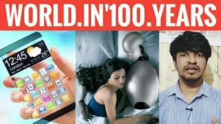 World in Next 100 Years | Tamil | Madan Gowri