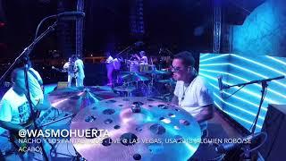 Wasmo Huerta ( Nacho y Los Fantásticos live - Las Vegas, NV 2018 Alguien Robó / Se Acabó )