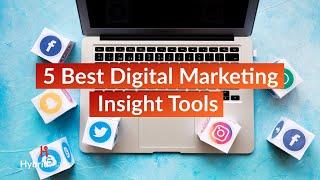 5 Best Digital Marketing Insight Tools