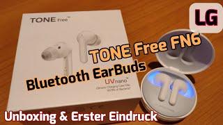 LG Tone Free FN6 Bluetooth InEar Kopfhörer EarBuds [Unboxing & Erster Eindruck]