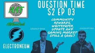 Electroneum Interview Part 3! Community Rewards, WhitePaper Update and Gaming Market Still a goal?
