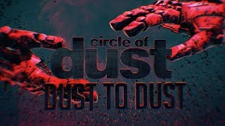 Circle Of Dust - Dust To Dust (Official Lyric Video)
