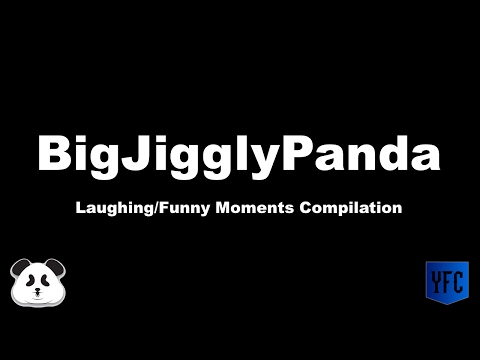 BIGJIGGLYPANDA Laughing/Funny Moments Compilation - Best Of BigJigglyPanda