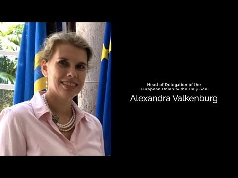 Ambassador Alexandra Valkenburg - Head of Delegation of the European Union to the Holy See