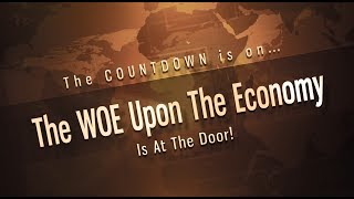 The WOE Upon The Ecomomy Is At The Door (Bo Polny)