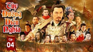 Phim Mới Hay Nhất 2019 | TÙY ĐƯỜNG DIỄN NGHĨA - Tập 4 | Phim Bộ Trung Quốc Hay Nhất 2019