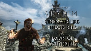 ☆ Skyrim Mod Showcase #1 - Cinematic Fire Effects 2 HD & Dawn of Whiterun