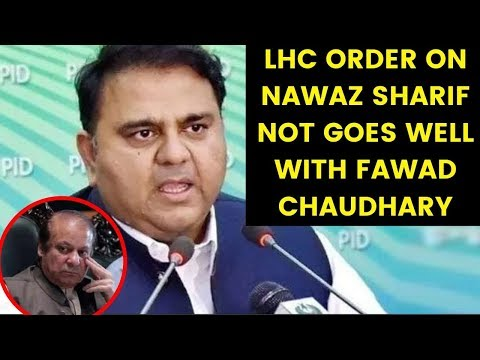 LHC order on Nawaz Sharif not goes well with Fawad Chaudhary | NewsX