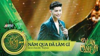 Năm Qua Đã Làm Gì - Noo Phước Thịnh   Tết HTV 2020 (Official)