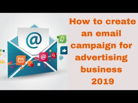 How to create an email campaign for advertising business 2019