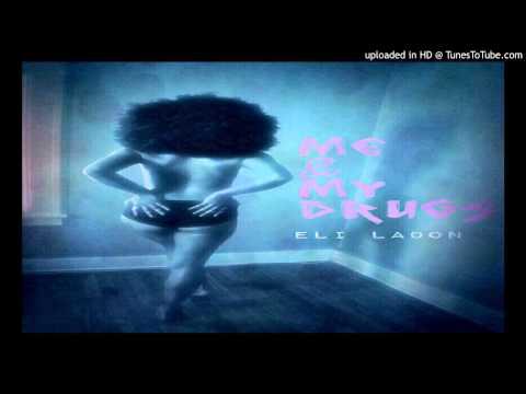 Eli Ladon - Me And My Drugs