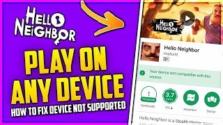 hello neighbor android download not compatible - Thủ thuật