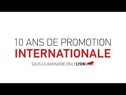 ONLYLYON : 10 ans de promotion internationale de Lyon !
