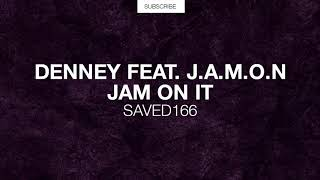 Denney Feat. J.A.M.O.N   Jam On It (Original Mix)