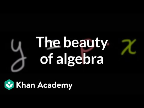 The beauty of algebra (video) | Khan Academy