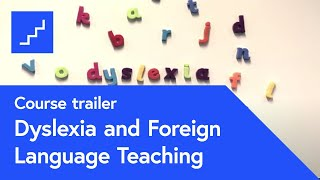 Dyslexia & Foreign Language Teaching - free online course at FutureLearn.com