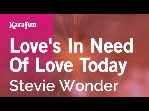 Karaoke Love's In Need Of Love Today - Stevie Wonder *
