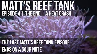 preview picture of video 'Matt's Reef Tank | Episode 4 | The End? -- A Heat Crash'