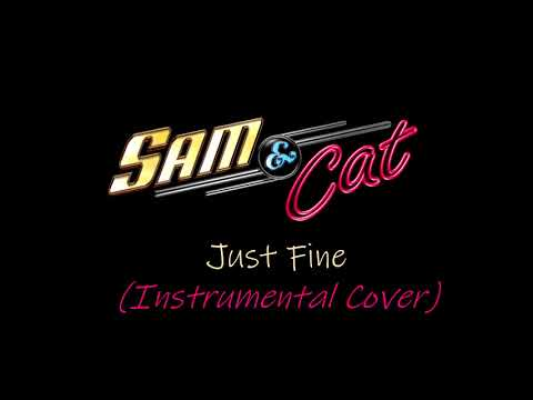 Just Fine (Sam & Cat Theme Song) | Instrumental Cover