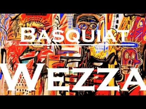 Wezza - Basquiat