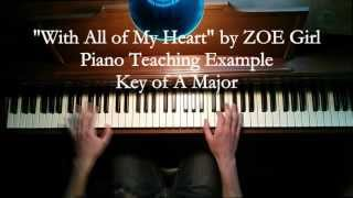 """With All of My Heart"" by ZOEgirl  -- Piano Teaching Example"