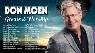 Give Thanks With Don Moen Greatest Worship Songs 2020 🙏 Hopeful Christian Praise Songs Of Don Moen