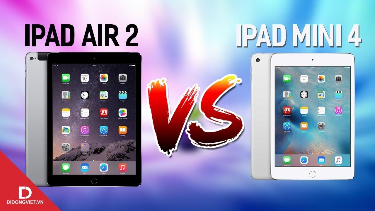 iPad Air 2 vs iPad Mini 4: Đáng mua phân khúc 6 triệu?