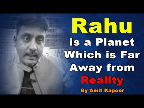 Rahu is a Planet Which is Far Away from Reality | By #ASTROLOGERAMITKAPOOR