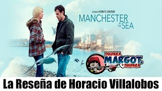 Manchester By The Sea La Reseña De Horacio Villalobos