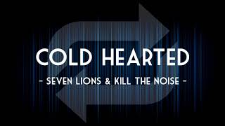 Seven Lions & Kill The Noise   Cold Hearted ★ 1 Hour EDM ★