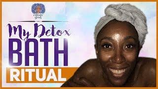 MY DETOX BATH RITUAL