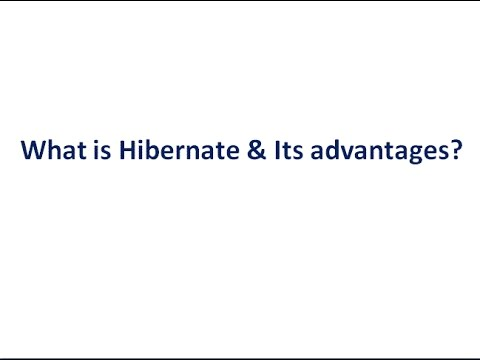 What is Hibernate and Its advantages?