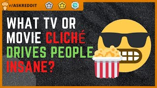 Most Annoying Movie Stereotype (AskReddit)