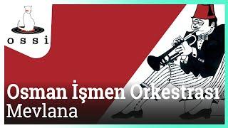 Osman İşmen Orkestrası / Mevlana