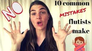 10 Common Mistakes Flutists Make