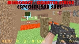 Minecraft | Especial 300 subs | Counter Strike