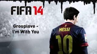 (FIFA 14) Grouplove - I'm With You