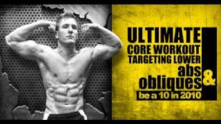 """Ultimate CORE Workout Targeting Lower Abs & Obliques \""""Be a 10 in 2010\"""""""