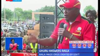 President Uhuru Kenyatta answers Raila Odinga over the maize shortage allegations