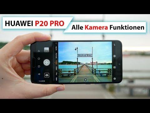Huawei P20 Pro Kamera App – Alle Funktionen, Tipps & Tricks